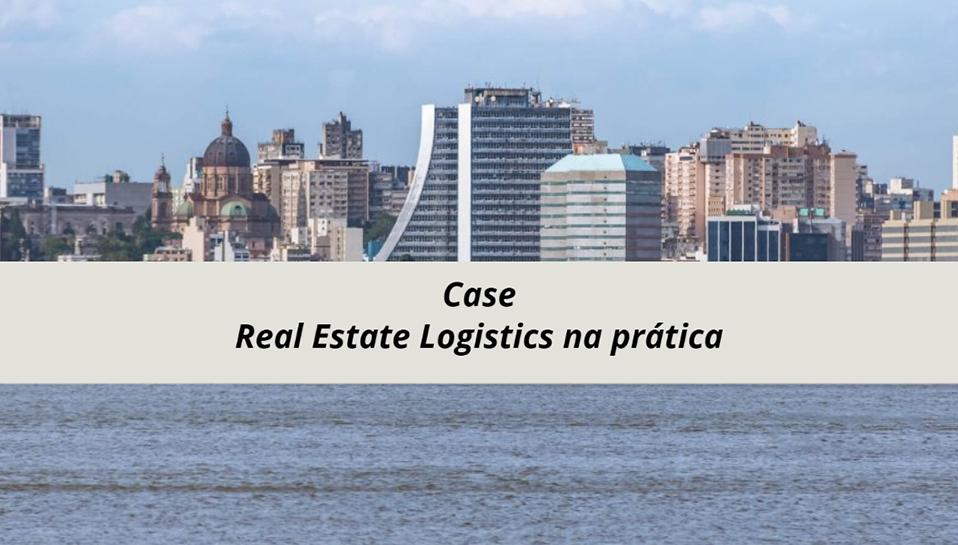 Real Estate Logistics na prática