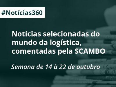 #Notícias360 – Semana de 14 à 22 de outubro